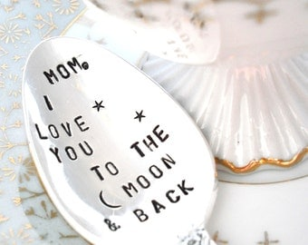 Mother's Day - Mom I love you to the moon and back - Mom's Spoon -  Hand Stamped Spoon - Gift Idea for Her
