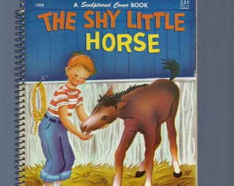 CHILDREN'S HORSE BOOK,  The Shy Little Horse By Margaret Wise Brown. 1947 Hardcover Wonder Book, Sculptured Cover Book, Spiral Binding, Book