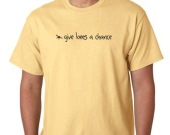 T-Shirt  -  Honey Bee Tee Shirt - Give Bees A Chance Tee Shirt - -Beekeeping T-Shirt