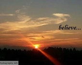 Believe, believe, Art, Colorado Sunset art, Front Range Colorado Sunset, Instant Download Art, Believe all things are possible,Mixed Media