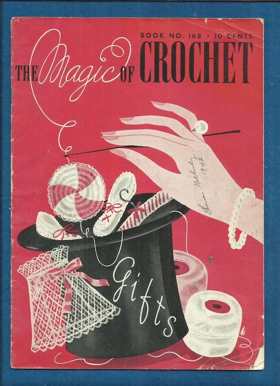 Vintage 1941 Magic Of Crochet Book 168 Home Decor Fashion