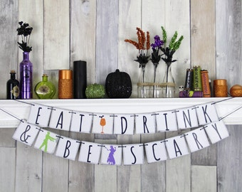 Halloween Decor - Halloween Party - Halloween Prop - Eat Drink & Be Scary