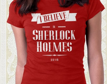 I Believe in Sherlock Holmes Tshirt 100% cotton shirt Men Women Kids Consulting Detective Geek Gift Great Christmas gift