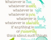Whatever is true, whatever is noble, whatever is right.....
