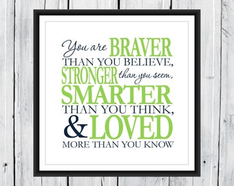 Always remember...You Are Braver Print  - Nursery Decor - Custom Colors