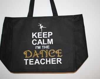 DANCE Teacher Gift  Keep Calm I am the Dance Teacher Bag  (or I can do Ballet; write me message ) #1 hp7