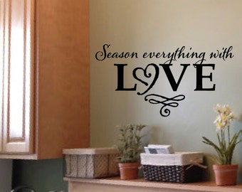 Season Everything with Love - Kitchen Blessing -Bistro Cafe Vinyl Wall Art