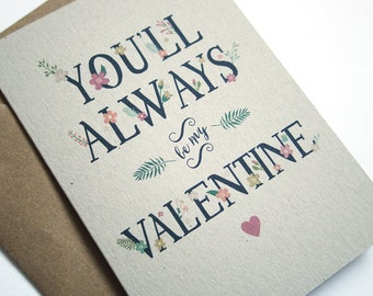 You'll Always Be My Valentine Card