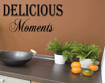 Delicious Moments Kitchen Decal Quote Wall Sticker Kitchen Quote Sticker (479)