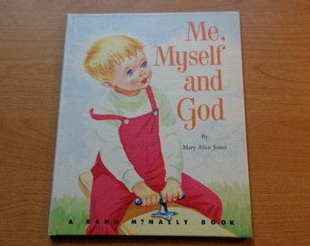 "Vintage Rand McNally Large Childrens Book, ""Me, Myself and God"" by Mary Alice Jones, 1966."