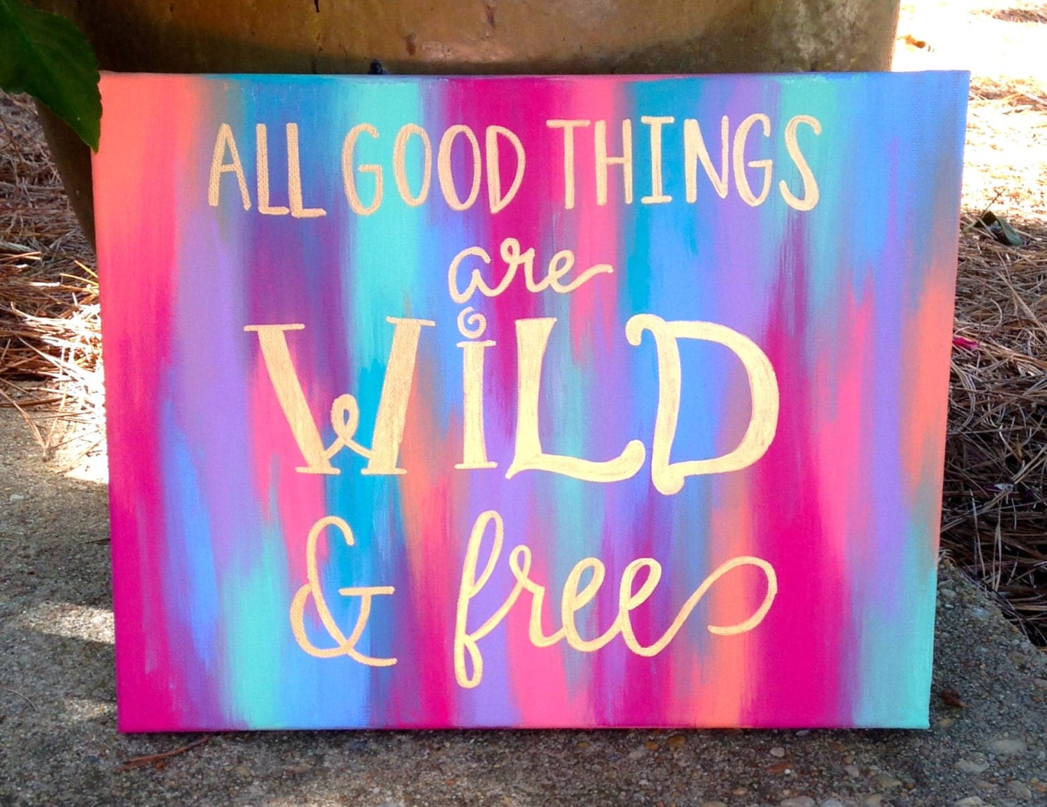 Quote canvas all good things are wild free for Cool things to paint