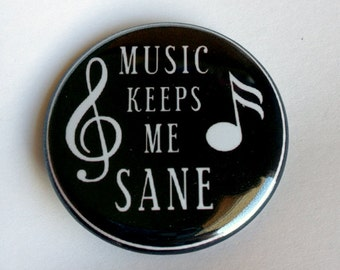 MUSIC KEEPS Me SANE 1.25 inch retractable badge reel, keychain, pinback button, magnet, zipper pull, cupcake topper, ornament, note, rhythm