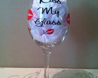 Kiss My Glass-Wine Glass