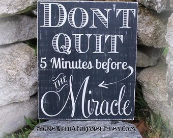 Don't Quit 5 Minutes Before The Miracle, Hand Painted Chalkboard Style Sign Distressed Wood, Typography Word Art, Christian, Inspirational