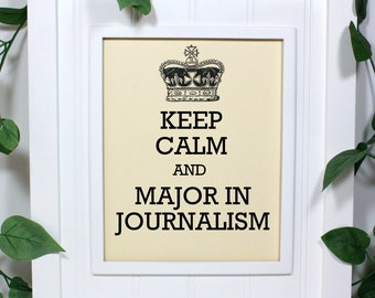 Keep Calm Poster - 8 x 10 Art Print - Keep Calm and Major in Journalism - Shown in French Vanilla - Buy 2 Posters, Get a 3rd Free