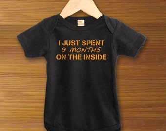 I Just Spent 9 Months On The Inside Black Funny Saying Baby One Piece Bodysuit  for Boys and Girls Cute Baby Shower Gift