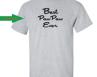 Pawpaw Gifts Best Paw Paw Ever T shirt Personalized Grandparent Gift for Grandfather Grandpa tshirt Grandparents Christmas.