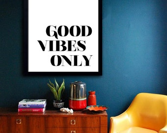 Good Vibes Only Poster PRINTABLE FILE - same price / 6 sizes, Typography Poster, Wall poster, Quote poster, Dorm room decor