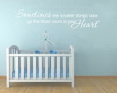 Sometimes Smaller Things Heart Wall art wall decal, wall quote vinyl lettering vinyl wall quote
