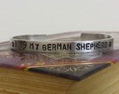 I Love my German Shepherd - Dog Lover Aluminum Bracelet Cuff - Hand Stamped