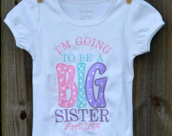 Personalized I'm Going to Be A Big Sister Brother Applique Shirt or Onesie Girl or Boy