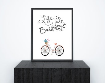 Bicycle Art Print, Life Is All About Balance, 8x10 Wall Decor, Printable Wall Art, Poster, Motivational Typography, Typographic Print