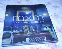 M X M Maximalist Interiors by Encarna Castillo ~ Book on interior Design ~ Shabby Chic Style Interior Design ~ Modern Interior Design book
