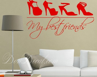 Living Room Wall Art Quote Decal - Bedroom Wall Art Sticker Vinyl Decor - My Best Friends & Shoes