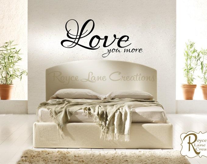 Bedroom Art - Bedroom Wall Decal - Love You More Vinyl Bedroom Wall Decal - Bedroom Decor - Bedroom Sign-Bedroom Wall Decor-