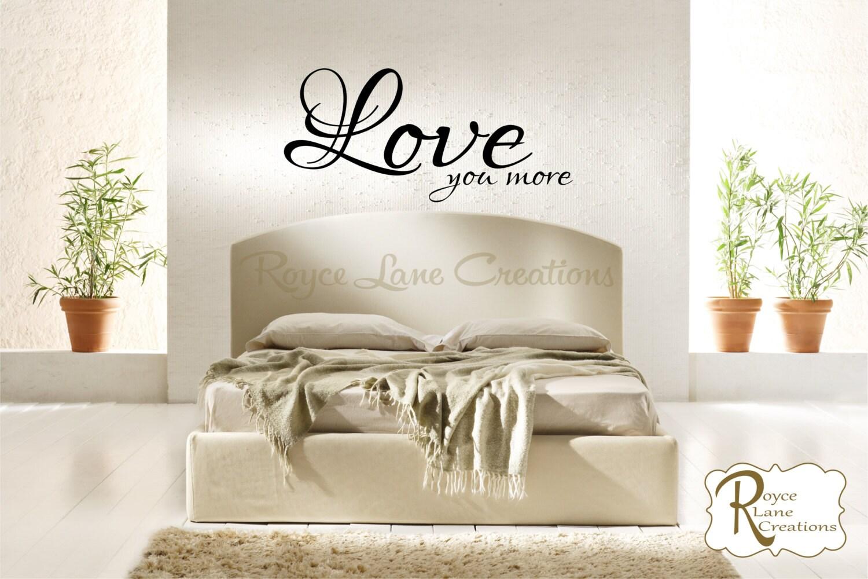 Bedroom Art Bedroom Wall Decal Love You More Vinyl Bedroom