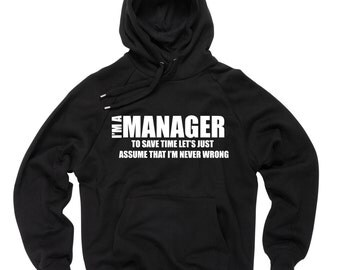 Gift For Manager I Am A Manager Hoodie Hooded Sweatshirt Sweater