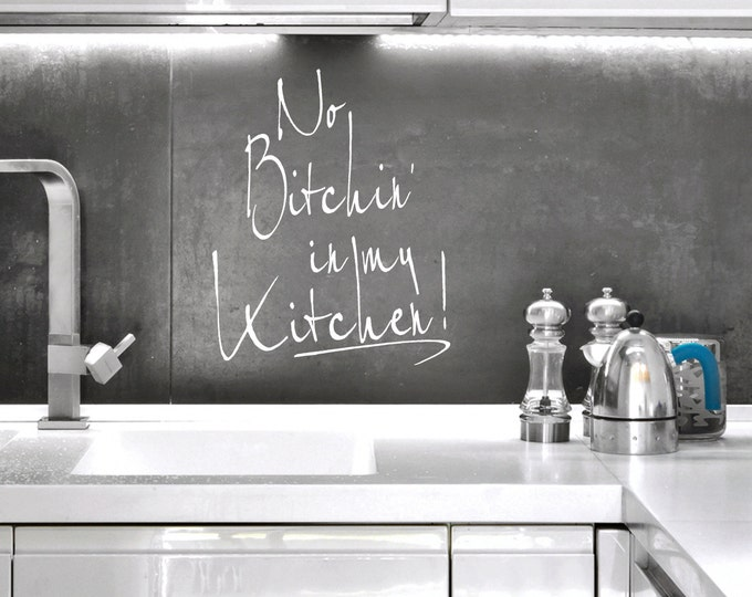 No bitchin' in my Kitchen VINYL WALL DECAL for wall kitchen diner room funny quote