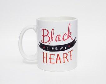 Black Like My Heart - Coffee Mug - Black Coffee - Evil Mug - Gift Under 20 - C Handle Mug/MUG-101