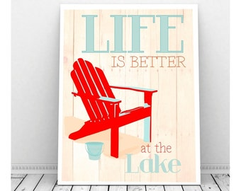 Life is Better at the Lake Print, Instant Download, Digital Print, Lake House Art, Lake House Decor, Lake House Sign, Adirondack Chair,Beach