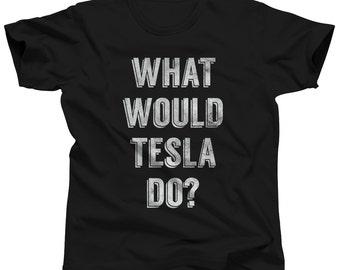 What Would Tesla Do Nikola Tesla Shirt - Science Shirt - Scientist Shirt - Scientist Gift Science Tshirt (See SIZING CHART in Item Details)