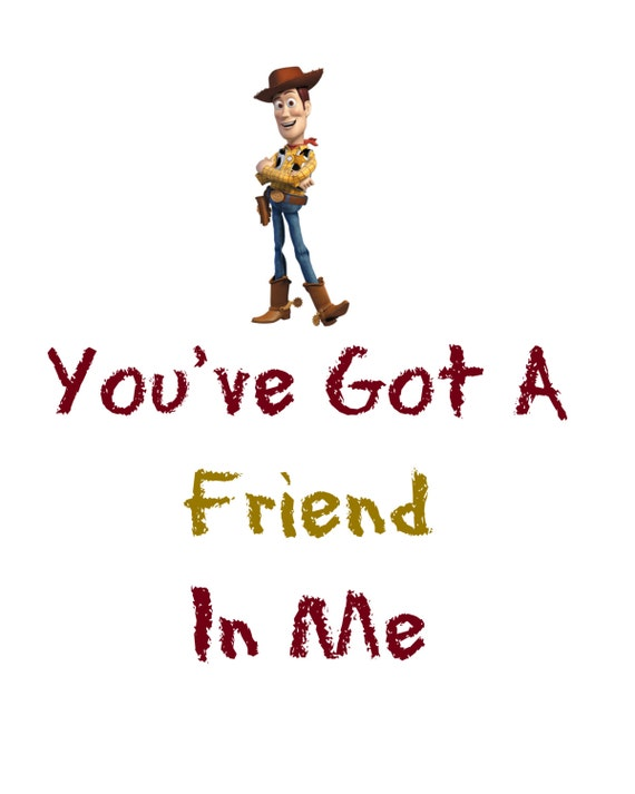 Woody Toy Story You've Got a Friend In Me 8x10 Printable - Instant ...