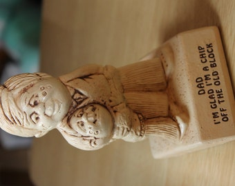 """Vintage 1974 Paula Figurine - """"Dad I'm Glad I'm a Chip Off the Old Block"""" - Great Father's Day Gift"""