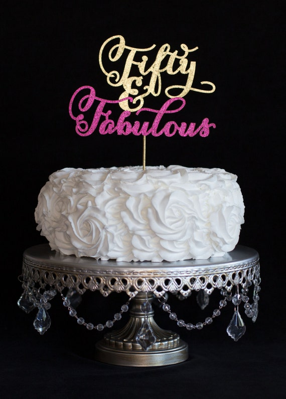 Cake Toppers Birthday Etsy : Birthday Cake Topper- Fifty and Fabulous