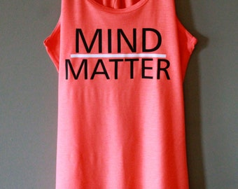 Mind Over Matter Tank - Coral - White & Black Text