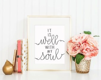 Hand Lettered Calligraphy Print / It Is Well With My Soul / Calligraphy Wall Art