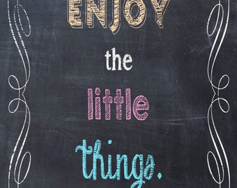 Enjoy The Little Things - Art Print Quote Chalkboard Print -  Home Decor