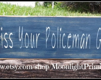 Always Kiss Your Policeman Goodnight, LEOW, Police Wife, Police, Policeman, Law Enforcement, Police Officer Gift