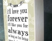 Mom Birthday Gift, Gifts for Mom, Mother's Day Gift, I'll Love You Forever, Mom, Mother, Birthday Mom, Gifts for Mom, Mothers Day Gift Ideas