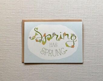 Spring Card: Spring has Sprung