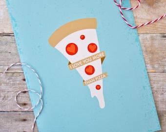 I Love You More Than Pizza Romantic Love/Anniversary Card