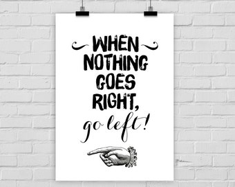 """fine-art print """"When nothing goes right, go left"""" poster vintage"""