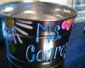 Cute bucket perfect for  teachers classroom or child's room hand painted and personalized to match any of the signs