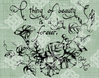 Digital Download John Keats Quote A Thing of Beauty is a Joy Forever, Typography digi stamp Verse Saying Digital Transfer, Morning Glory