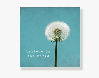Dandelion photo canvas, typography wall art, nursery decor, turquoise, whimsical kids wall art, wildflower photography- Believe in the Magic
