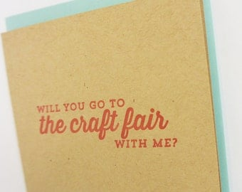 Craft Fair letterpress greeting card: Will you go to the craft fair with me